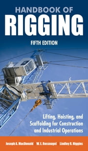 Handbook of Rigging - For Construction and Industrial Operations ebook by Joseph MacDonald,W. Rossnagel,Lindley Higgins