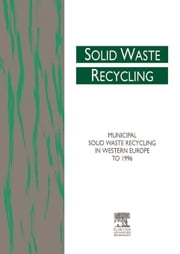 Municipal Solid Waste Recycling in Western Europe to 1996 ebook by Reidy, R.