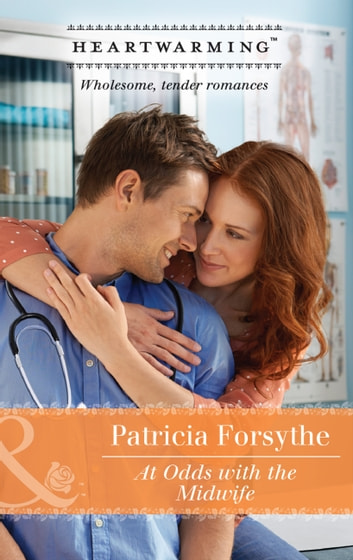 At Odds With The Midwife (Mills & Boon Heartwarming) (Oklahoma Girls, Book 1) ebook by Patricia Forsythe