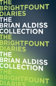 The Brightfount Diaries ebook by Brian Aldiss