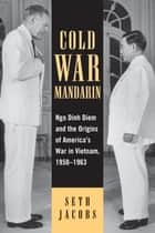 Cold War Mandarin ebook by Seth Jacobs
