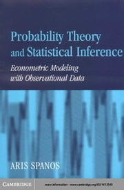 Probability Theory and Statistical Inference ebook by Spanos, Aris