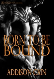 Born to be Bound ebook by Addison Cain