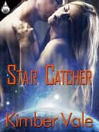 Star Catcher ebook by Kimber Vale