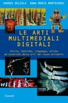Le arti multimediali digitali ebook by Balzola Andrea, Monteverdi Anna Maria