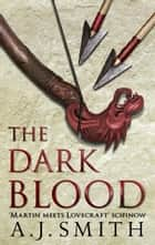 The Dark Blood ebook by A.J. Smith