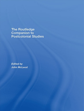 The Routledge Companion To Postcolonial Studies ebook by
