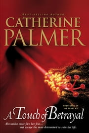 A Touch of Betrayal ebook by Catherine Palmer