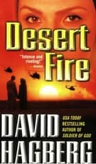 Desert Fire ebook by David Hagberg, Sean Flannery