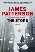 The Store - Edizione Italiana eBook by James Patterson, Richard Dilallo