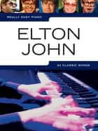 Really Easy Piano: Elton John ebook by Wise Publications
