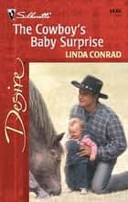 The Cowboy's Baby Surprise ebook by Linda Conrad