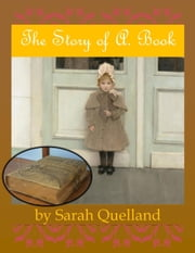 The Story of A. Book ebook by Sarah Quelland