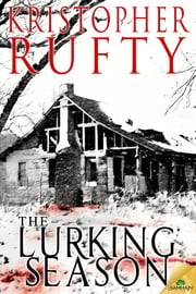 The Lurking Season ebook by Kristopher Rufty