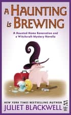 A Haunting Is Brewing ebook by Juliet Blackwell