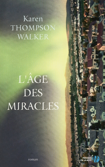 L'Age des miracles ebook by Karen THOMPSON WALKER