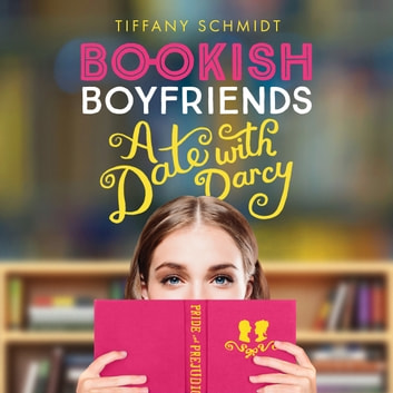 Bookish Boyfriends - A Date with Darcy audiobook by Tiffany Schmidt