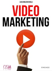 Video Marketing - Aumenta popolarità e clienti con i video online ebook by LUCA MAZZUCCHELLI