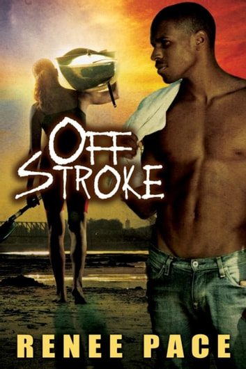 Off Stroke - Nitty Gritty series, #3 ebook by Renee Pace