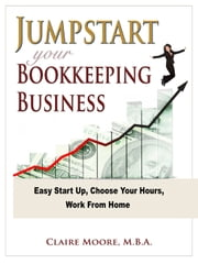 Jumpstart Your Bookkeeping Business ebook by Claire Moore