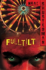 Full Tilt ebook by Neal Shusterman