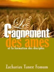 Le Gagnement Des Ames et la Formation Des Disciples ebook by Kobo.Web.Store.Products.Fields.ContributorFieldViewModel