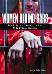 Women Behind Bars - The Crisis of Women in the U.S. Prison System 電子書 by Silja J. A. Talvi