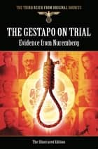 The Gestapo on Trial - Evidence from Nuremberg ebook by Bob Carruthers