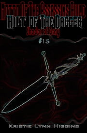 #15 Shades of Gray: Motto Of The Assassins Guild- Hilt Of The Dagger ebook by Kristie Lynn Higgins