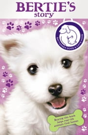 Battersea Dogs & Cats Home: Bertie's Story ebook by RHCP Digital