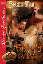 Elite Dragoons 4: Tabby's Rescuers ebook by Becca Van