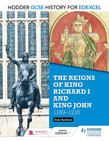 Hodder GCSE History for Edexcel: The reigns of King Richard I and King John, 1189-1216 ebook by Dale Banham