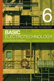 Reeds Vol 6: Basic Electrotechnology for Marine Engineers ebook by Dr. Christopher Lavers,Edmund G.R. Kraal,Stanley Buyers