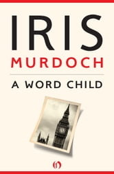 A Word Child ebook by Iris Murdoch