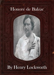 Honor� de Balzac ebook by Henry Lockworth,Eliza Chairwood,Bradley Smith