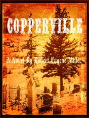 Copperville ebook by Robert Eugene Miller