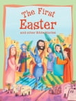 Bible Stories: The First Easter