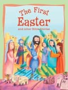 Bible Stories: The First Easter ebook by Miles Kelly