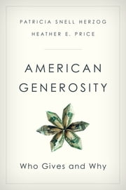 American Generosity - Who Gives and Why ebook by Patricia Snell Herzog,Heather E. Price