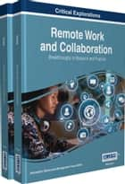 Remote Work and Collaboration - Breakthroughs in Research and Practice ebook by Information Resources Management Association