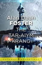 The Tar-Aiym Krang ebook by Alan Dean Foster