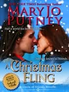 A Christmas Fling (Circle of Friends, Novella) ebook by Mary Jo Putney