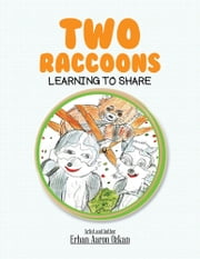Two Raccoons Learning to Share ebook by Erhan Aaron Ozkan