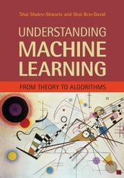 Understanding Machine Learning - From Theory to Algorithms ebook by Shai Shalev-Shwartz,Shai Ben-David