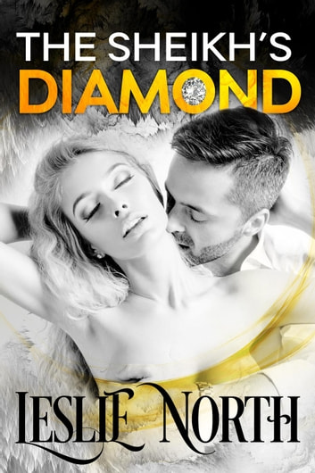 The Sheikh's Diamond - Sheikh's Wedding Bet Series, #1 ebook by Leslie North