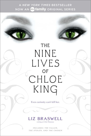 The Nine Lives of Chloe King - The Fallen; The Stolen; The Chosen eBook by Liz Braswell