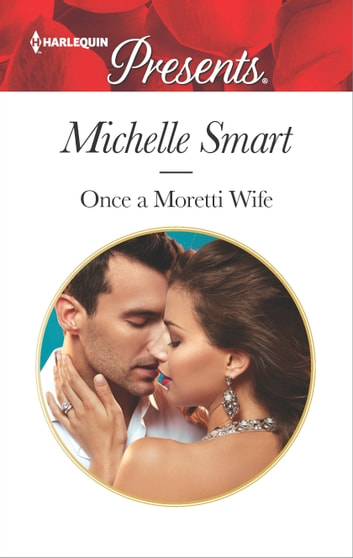 Once a Moretti Wife ekitaplar by Michelle Smart