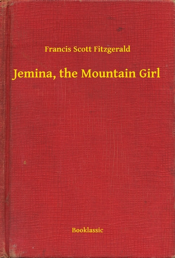 Jemina, the Mountain Girl eBook by Francis Scott Fitzgerald