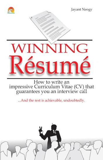 Winning Resume How To Write An Impressive Curriculum Vitae Cv