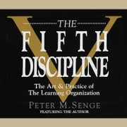 The Fifth Discipline - The Art & Practice of The Learning Organization audiobook by Peter M. Senge